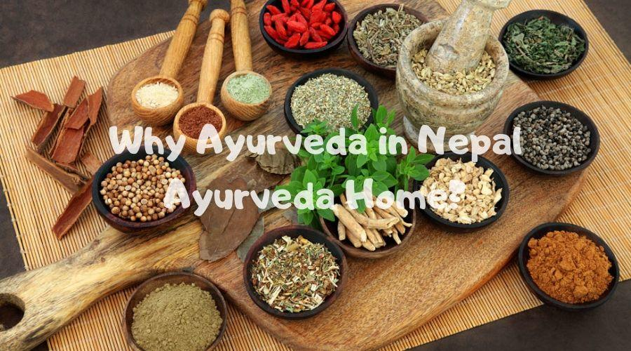 Why Ayurveda in Nepal Ayurveda Home?