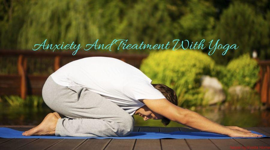 Anxiety And Treatment With Yoga