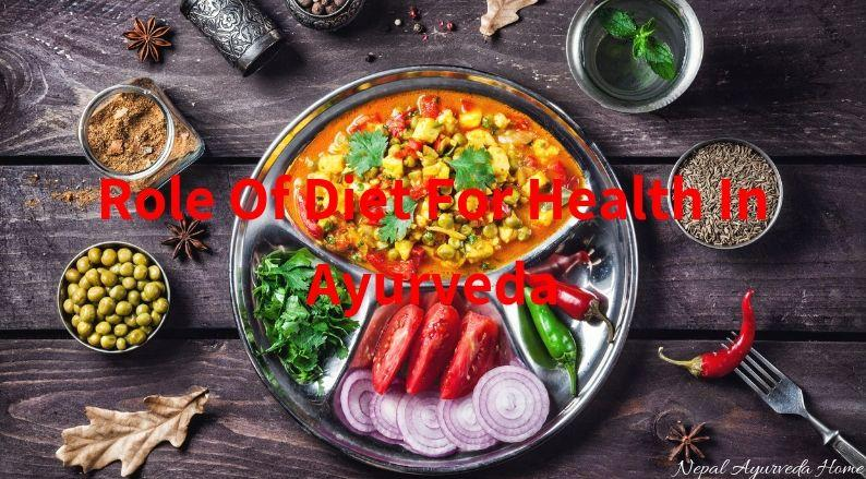 Role Of Diet For Health In Ayurveda