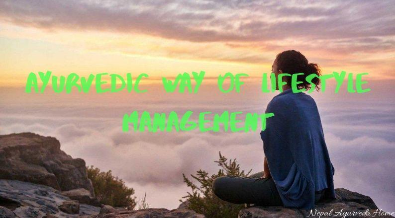 Ayurvedic Way Of Lifestyle Management
